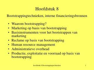 Hoofdstuk 8 Bootstrappingtechnieken, interne financieringsbronnen