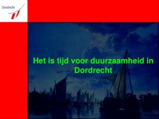Het is tijd voor duurzaamheid in Dordrecht