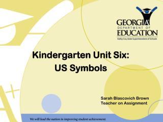 Kindergarten Unit Six: US Symbols