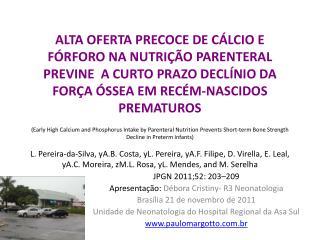 JPGN 2011;52: 203–209 Apresentação:  Débora Cristiny- R3 Neonatologia