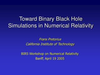 Toward Binary Black Hole Simulations in Numerical Relativity