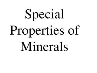 Special Properties of Minerals
