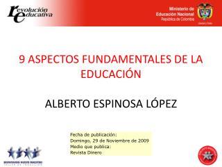 9 ASPECTOS FUNDAMENTALES DE LA EDUCACI N  ALBERTO ESPINOSA L PEZ