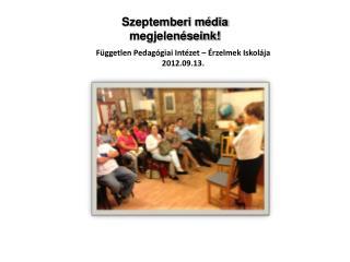 Független Pedagógiai Intézet – Érzelmek Iskolája 2012.09.13.