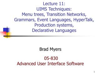 Lecture 11: UIMS Techniques: Menu trees, Transition Networks, Grammars, Event Languages, HyperTalk, Production systems,