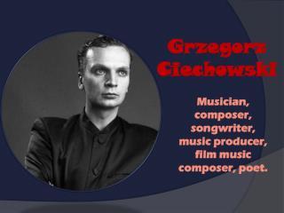 Grzegorz Ciechowski
