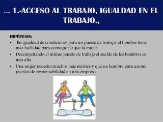 IreneM  1.-ACCESO AL TRABAJO, IGUALDAD EN EL TRABAJO.,