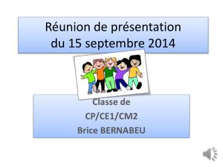 R�union de pr�sentation du 15 septembre 2014