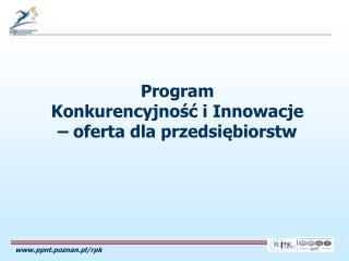 Program  Konkurencyjność i Innowacje  – oferta dla przedsiębiorstw