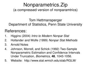 References: Higgins (2004)  Intro to Modern Nonpar Stat