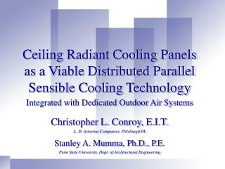 Ceiling Radiant Cooling Panels as a Viable Distributed Parallel Sensible Cooling Technology