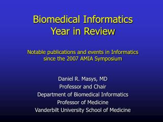 Daniel R. Masys, MD Professor and Chair Department of Biomedical Informatics Professor of Medicine