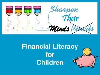 Financial Literacy  for  Children