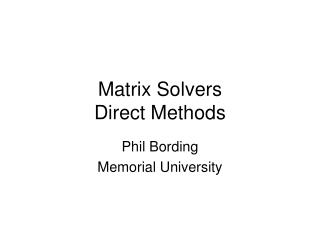 Matrix Solvers Direct Methods