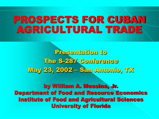 PROSPECTS FOR CUBAN AGRICULTURAL TRADE