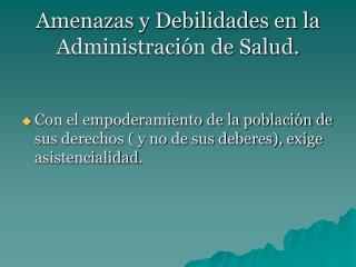 Amenazas y Debilidades en la Administración de Salud.