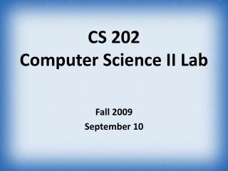 CS 202 Computer Science II Lab