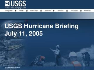USGS Hurricane Briefing July 11, 2005