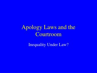 Apology Laws and the Courtroom