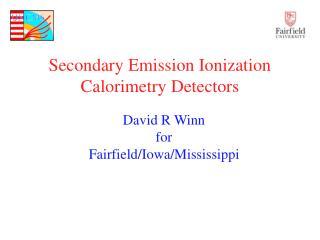 Secondary Emission Ionization Calorimetry Detectors