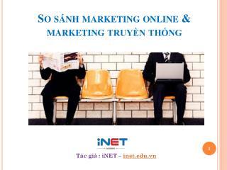 So  sánh  marketing online & marketing  truyền thống