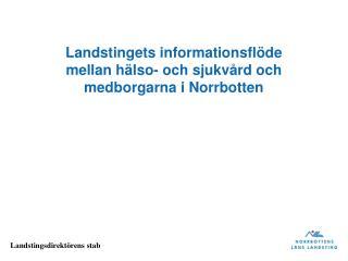 Landstingets informationsflöde  mellan hälso- och sjukvård och  medborgarna i Norrbotten