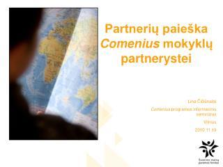 Partnerių paieška  Comenius  mokyklų partnerystei