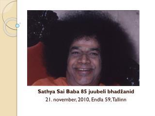 Sathya Sai Baba 85 juubeli bhadžanid 21. november, 2010, Endla 59, Tallinn