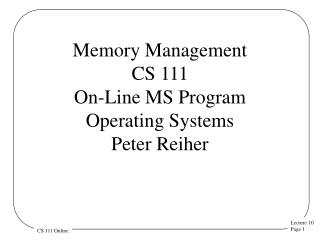 Memory Management CS 111 On-Line MS Program Operating  Systems  Peter Reiher