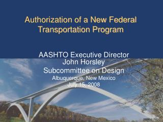 Authorization of a New Federal Transportation Program