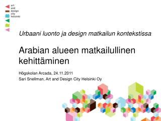 Urbaani luonto ja design matkailun kontekstissa  Arabian alueen matkailullinen kehittäminen