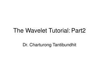 The Wavelet Tutorial: Part2