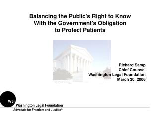 Balancing the Public's Right to Know With the Government's Obligation to Protect Patients