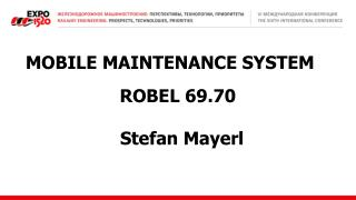 MOBILE MAINTENANCE SYSTEM    ROBEL 69.70