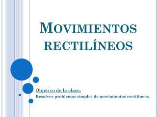Movimientos rectilíneos