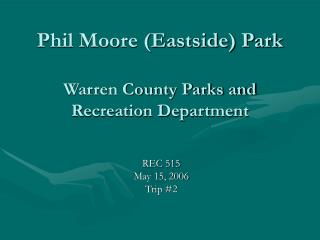 Phil Moore Eastside Park  Warren County Parks and Recreation Department