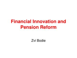Financial Innovation and Pension Reform