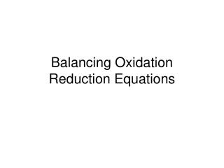 Balancing Oxidation Reduction Equations