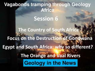 Vagabonds tramping through Geology                             Africa