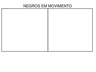 NEGROS EM MOVIMENTO