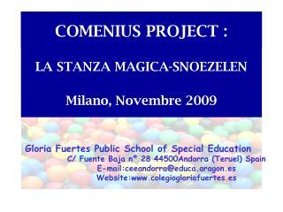 COMENIUS PROJECT : LA STANZA MAGICA-SNOEZELEN Milano, Novembre 2009