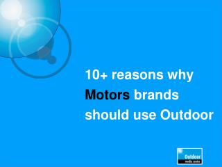 10+ reasons why  Motors brands should use Outdoor