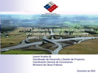 La Experiencia de Chile en el Otorgamiento de Concesiones de Obras Viales: Lecciones y Desaf�os