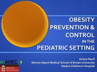 OBESITY  PREVENTION & CONTROL  IN THE  PEDIATRIC SETTING
