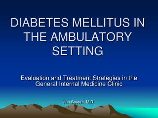 DIABETES MELLITUS IN THE AMBULATORY SETTING