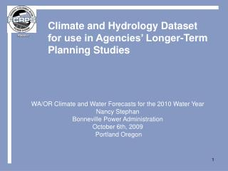Climate and Hydrology Dataset for use in Agencies' Longer-Term Planning Studies