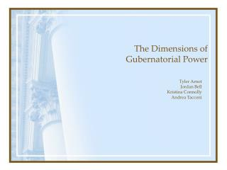 The Dimensions of  Gubernatorial Power