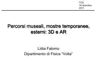 Percorsi museali, mostre temporanee, esterni: 3D e AR