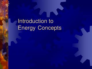 Introduction to Energy  Concepts