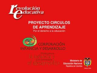 PROYECTO CIRCULOS  DE APRENDIZAJE  Por el derecho a la educaci n